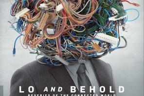 Вернер Херцог «И вот, мечтания о взаимосвязанном мире» (Lo and Behold, Reveries of the Connected World)